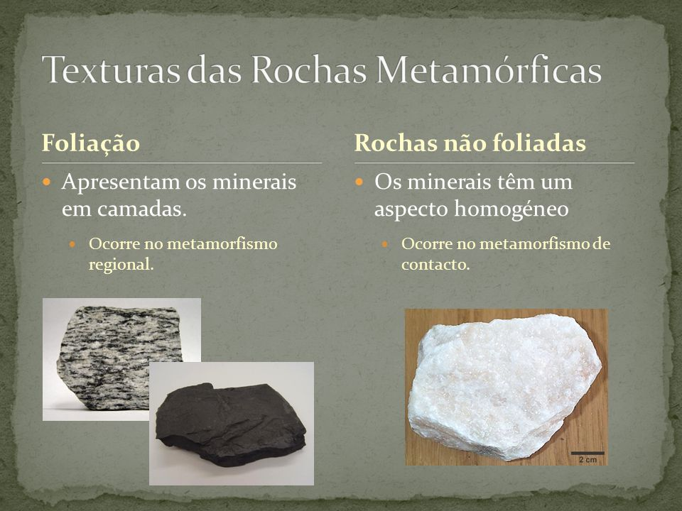 Texturas das Rochas Metamórficas