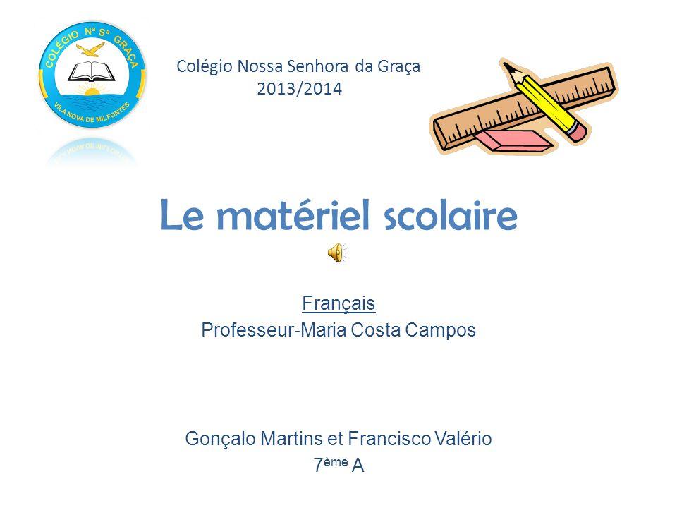 Le matériel scolaire Colégio Nossa Senhora da Graça 2013/2014 Français