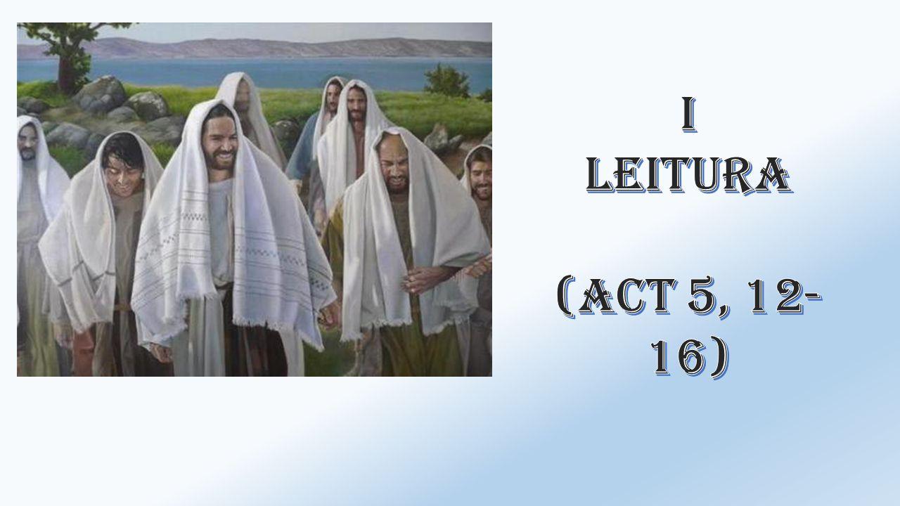 I Leitura (Act 5, 12-16)