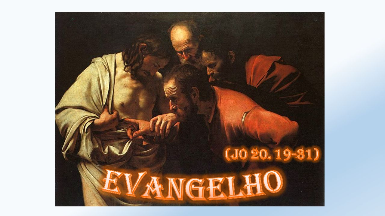 EVANGELHO (jo 20. 19-31)