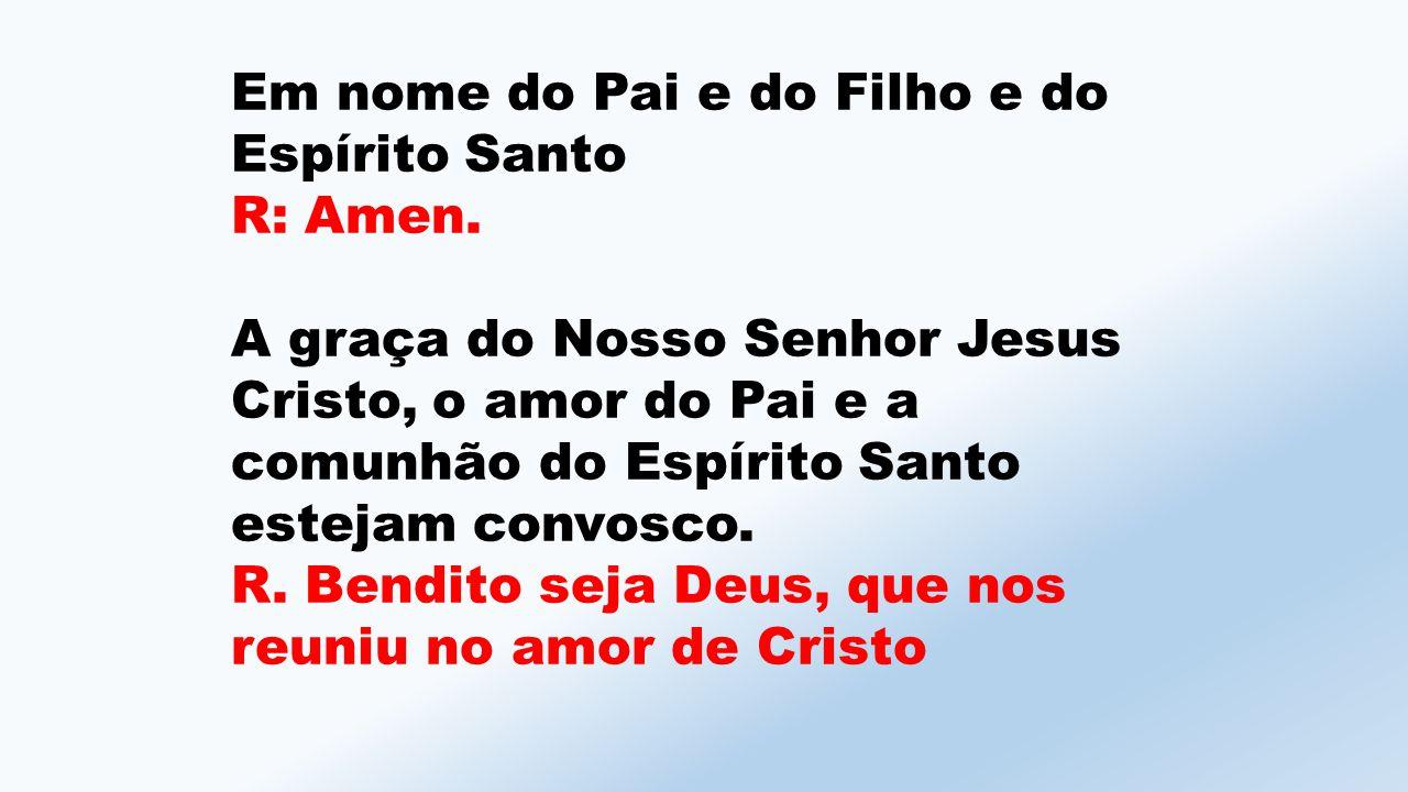 Em nome do Pai e do Filho e do Espírito Santo