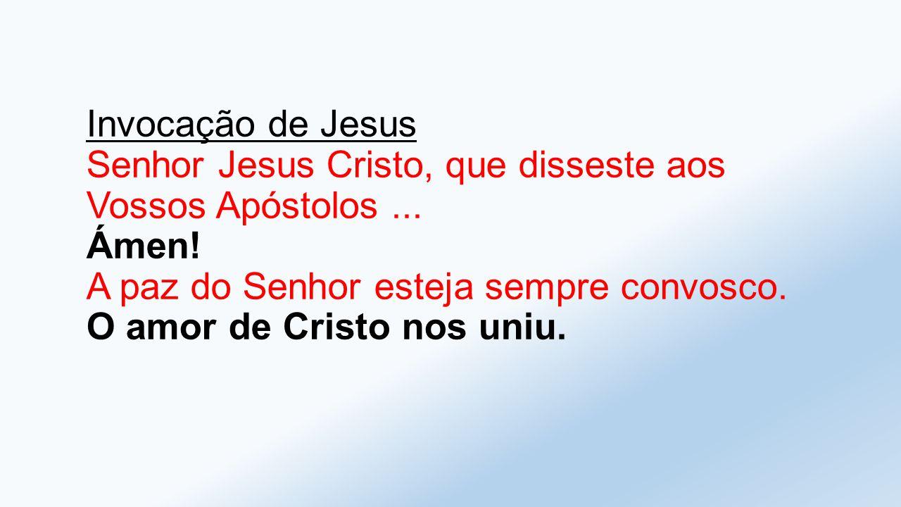 Invocação de Jesus Senhor Jesus Cristo, que disseste aos Vossos Apóstolos ...