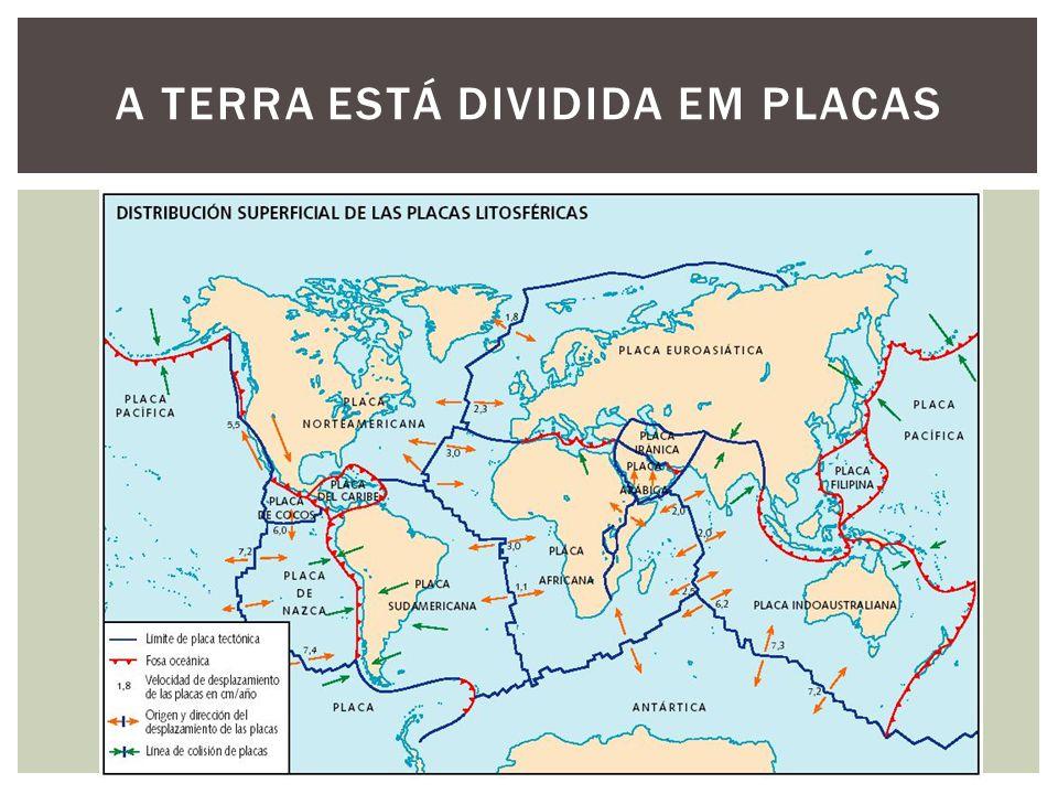 A Terra Está dividida em Placas