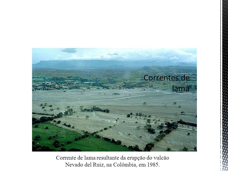Correntes de lama Corrente de lama resultante da erupção do vulcão Nevado del Ruiz, na Colômbia, em 1985.