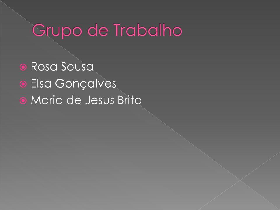 Grupo de Trabalho Rosa Sousa Elsa Gonçalves Maria de Jesus Brito