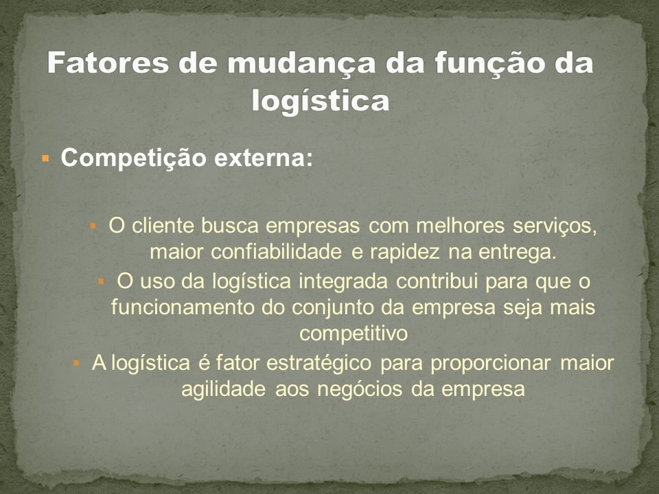Fatores de mudança da função da logística