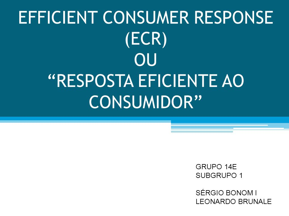 EFFICIENT CONSUMER RESPONSE (ECR) OU RESPOSTA EFICIENTE AO CONSUMIDOR