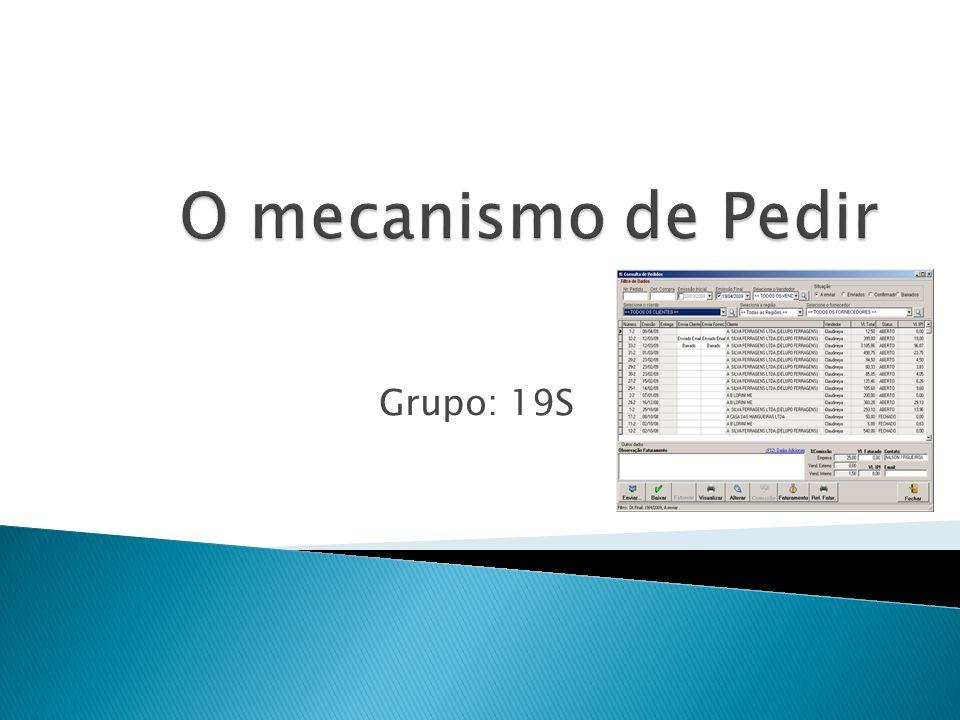 O mecanismo de Pedir Grupo: 19S