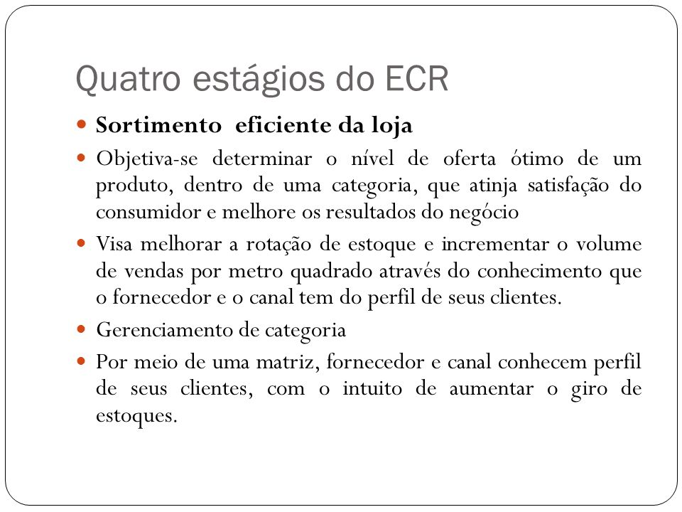 Quatro estágios do ECR Sortimento eficiente da loja