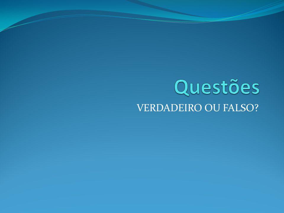 Questões VERDADEIRO OU FALSO