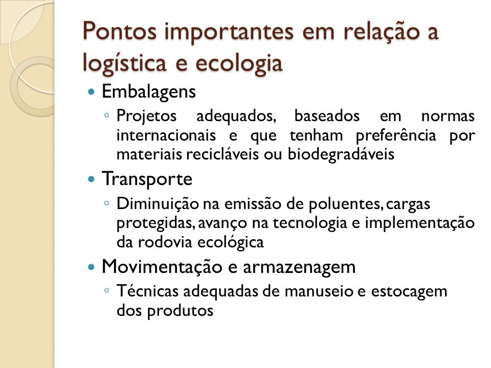 Pontos importantes em relação a logística e ecologia
