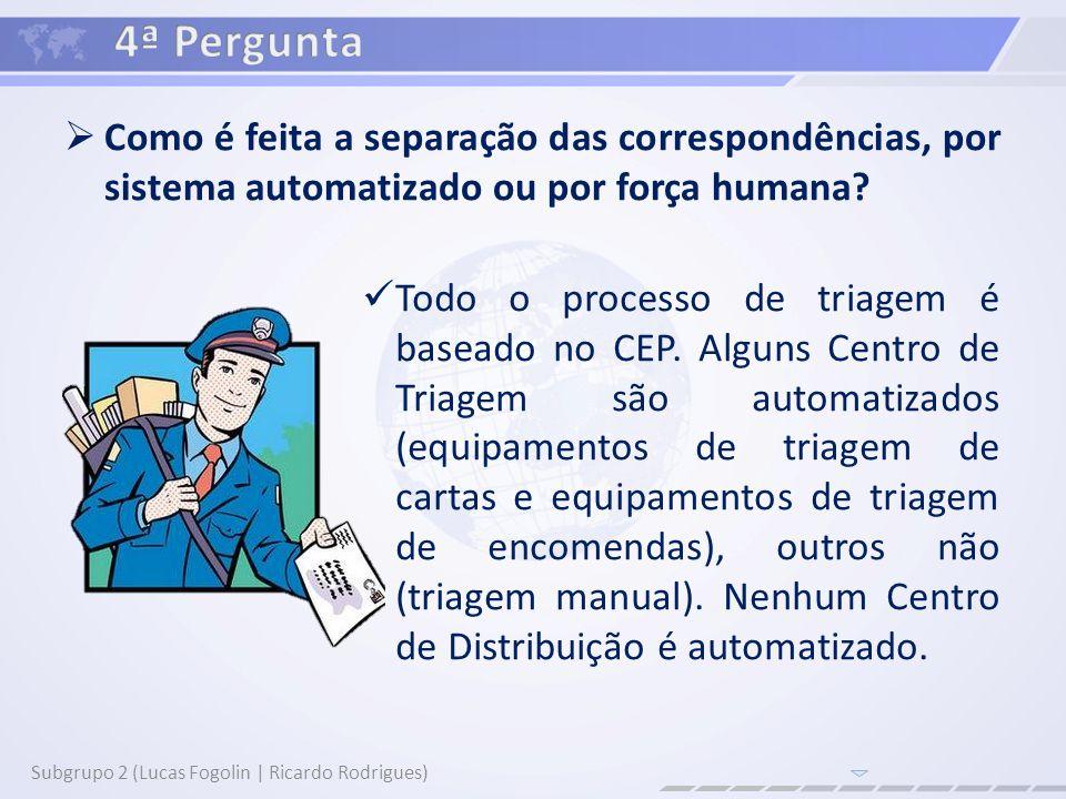 4ª Pergunta Como é feita a separação das correspondências, por sistema automatizado ou por força humana