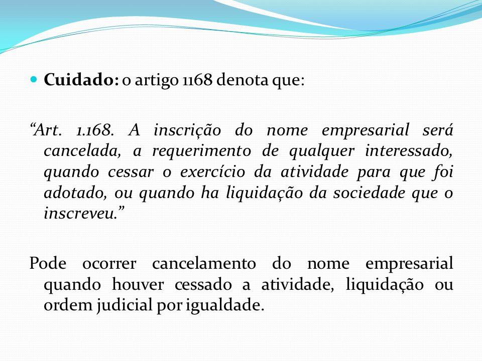 Cuidado: o artigo 1168 denota que: