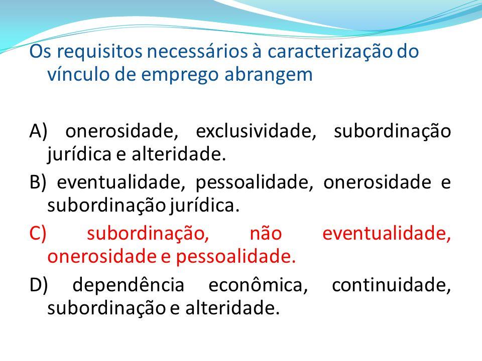 Os requisitos necessários à caracterização do vínculo de emprego abrangem