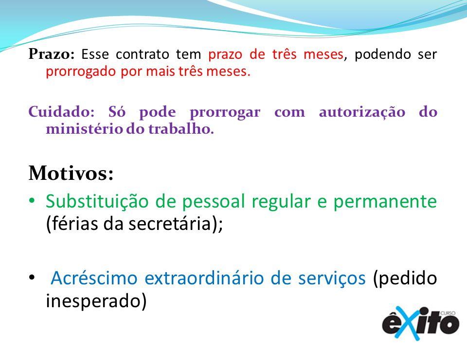 Substituição de pessoal regular e permanente (férias da secretária);