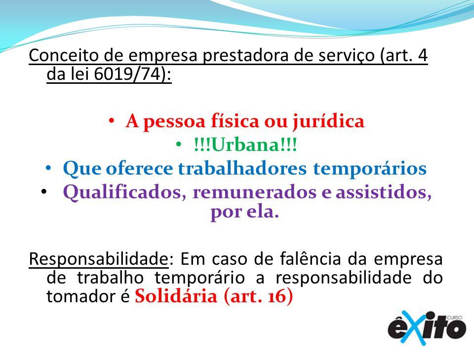 Conceito de empresa prestadora de serviço (art. 4 da lei 6019/74):