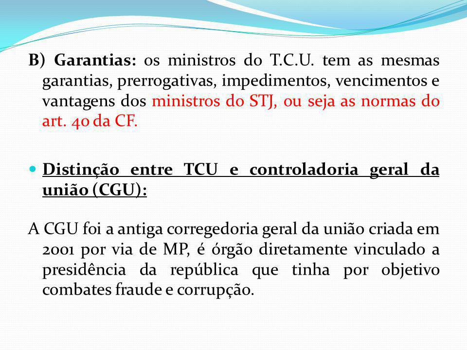B) Garantias: os ministros do T. C. U