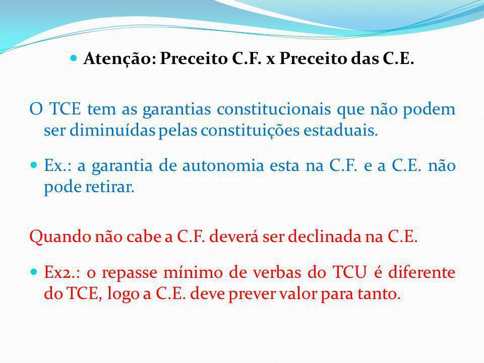 Atenção: Preceito C.F. x Preceito das C.E.