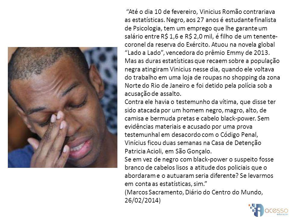 Até o dia 10 de fevereiro, Vinicius Romão contrariava as estatísticas
