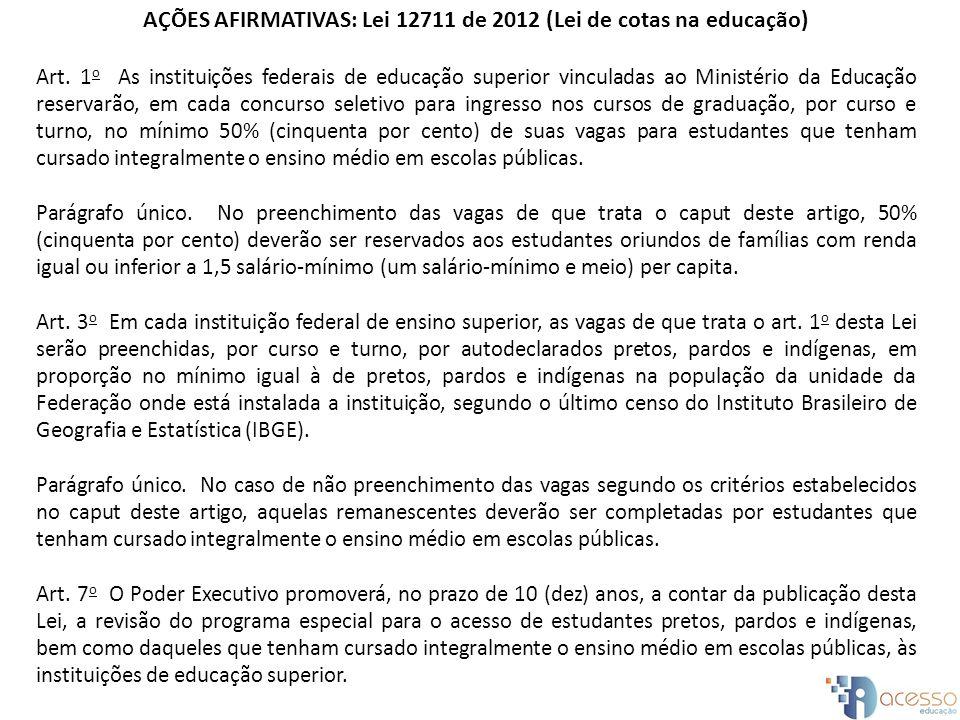 AÇÕES AFIRMATIVAS: Lei 12711 de 2012 (Lei de cotas na educação)