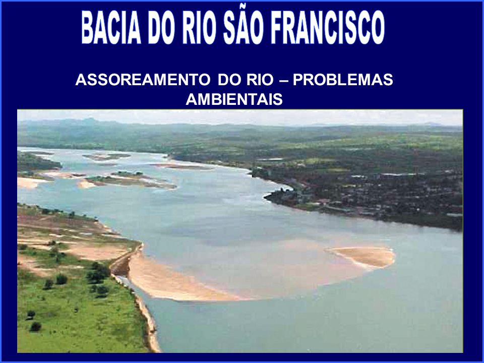 ASSOREAMENTO DO RIO – PROBLEMAS AMBIENTAIS