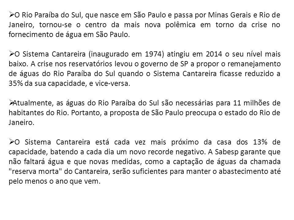 O Rio Paraíba do Sul, que nasce em São Paulo e passa por Minas Gerais e Rio de Janeiro, tornou-se o centro da mais nova polêmica em torno da crise no fornecimento de água em São Paulo.