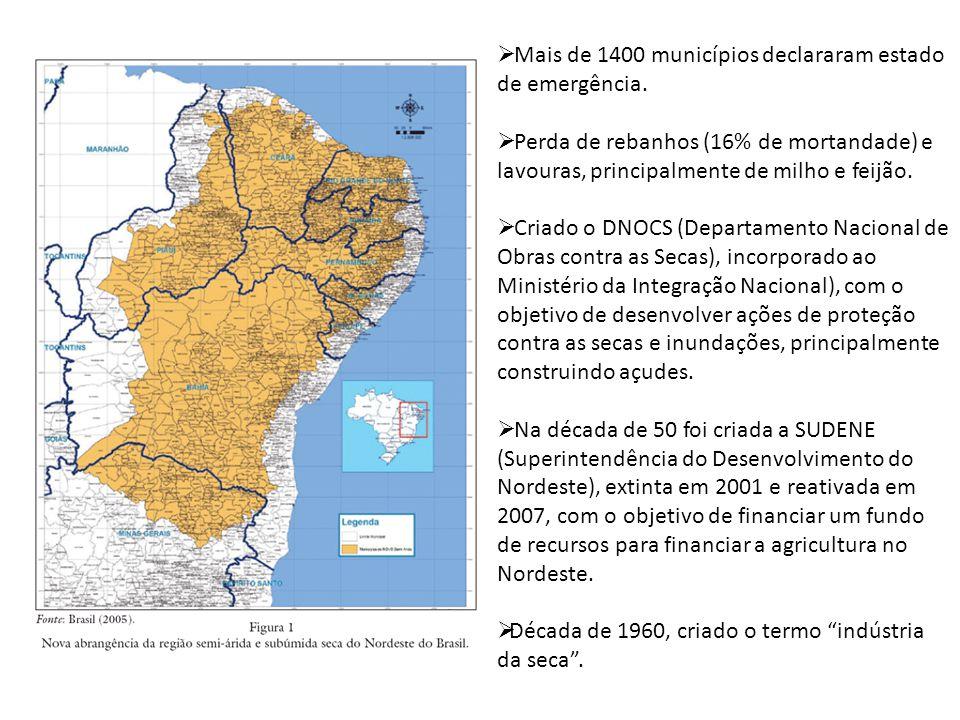 Mais de 1400 municípios declararam estado de emergência.