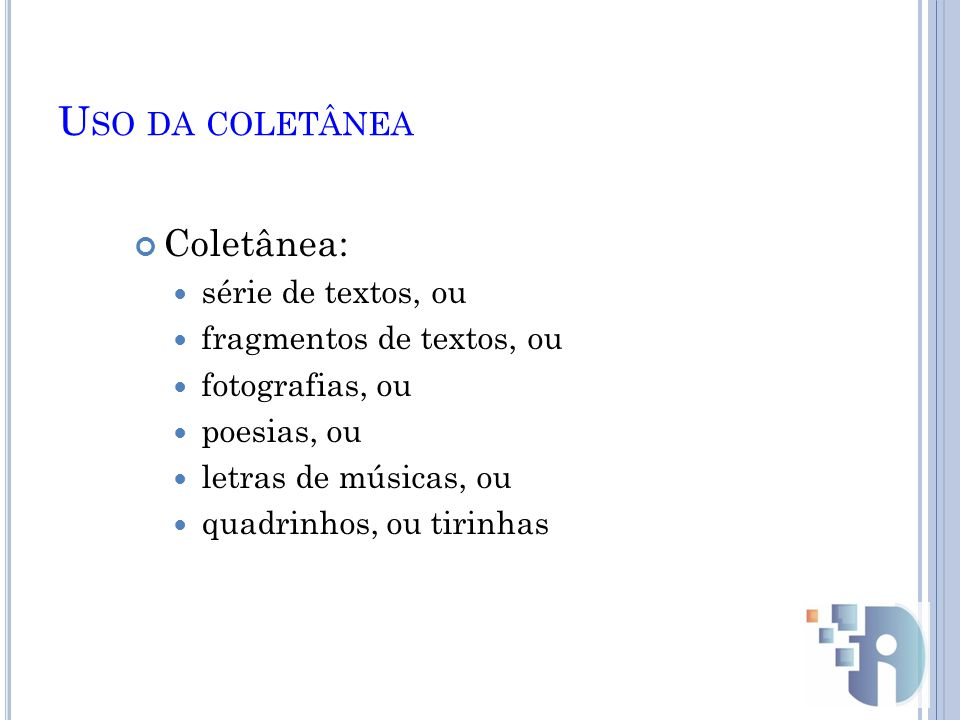 Uso da coletânea Coletânea: série de textos, ou