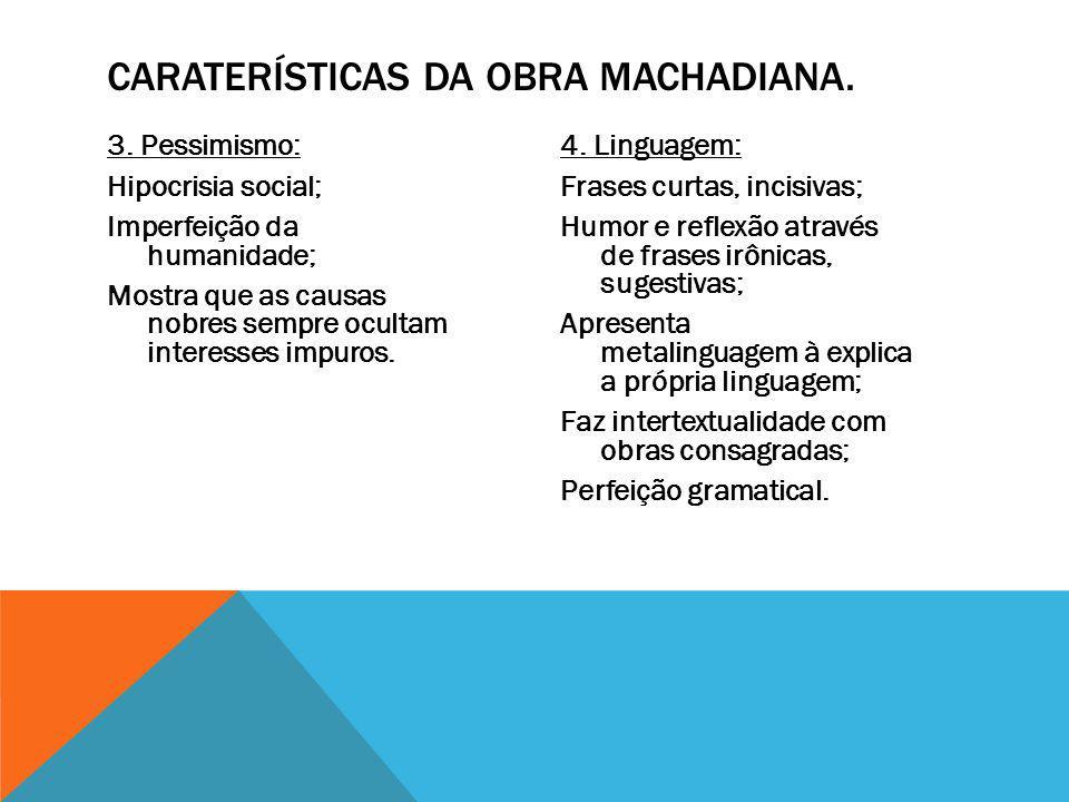 Caraterísticas da obra Machadiana.