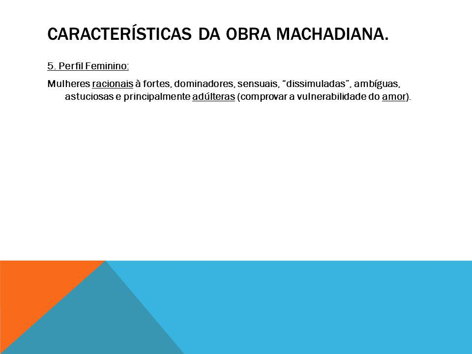 Características da obra Machadiana.