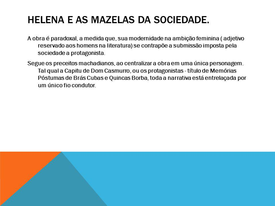 Helena e as mazelas da sociedade.
