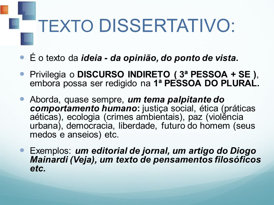 TEXTO DISSERTATIVO: É o texto da ideia - da opinião, do ponto de vista.