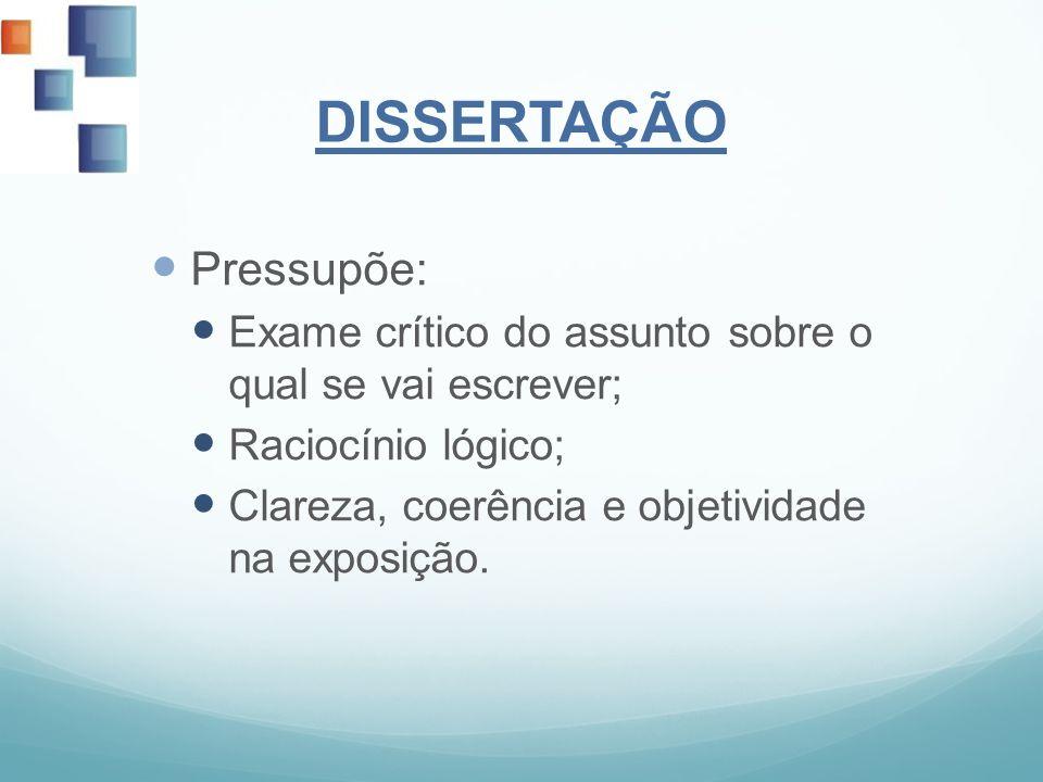 DISSERTAÇÃO Pressupõe:
