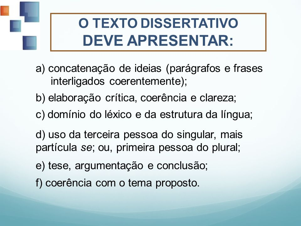 O TEXTO DISSERTATIVO DEVE APRESENTAR: