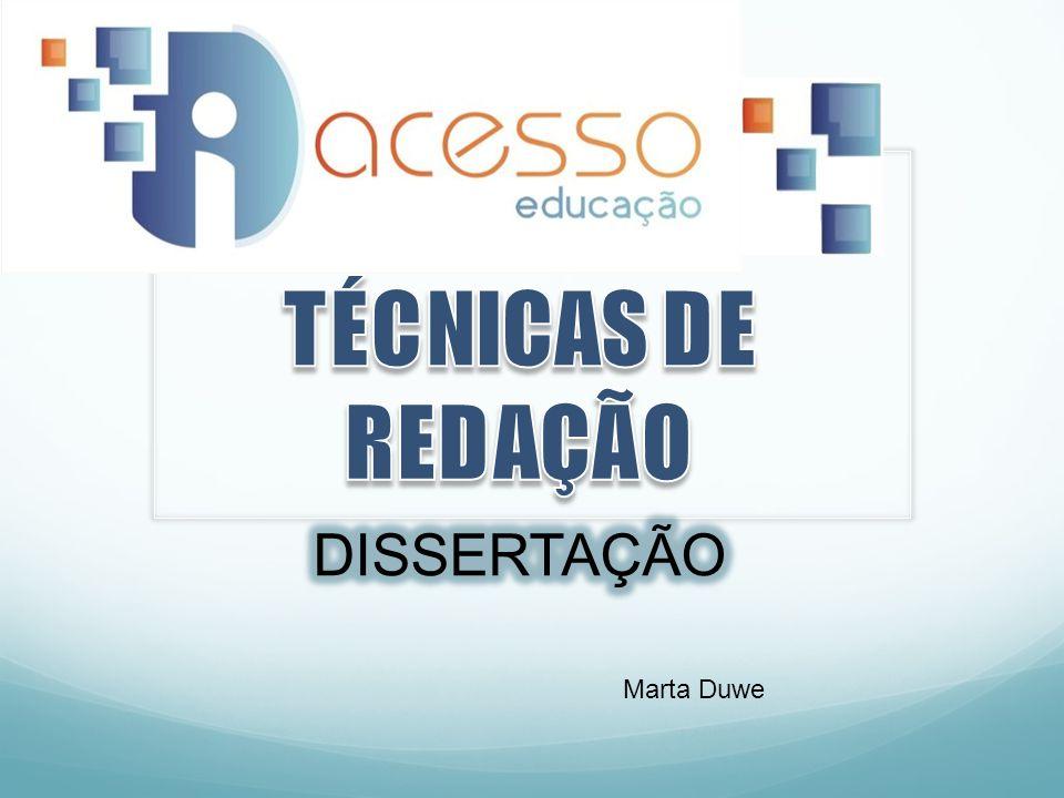 TÉCNICAS DE REDAÇÃO DISSERTAÇÃO Marta Duwe
