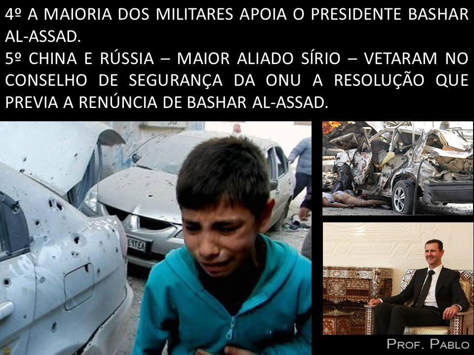 4º A MAIORIA DOS MILITARES APOIA O PRESIDENTE BASHAR AL-ASSAD.