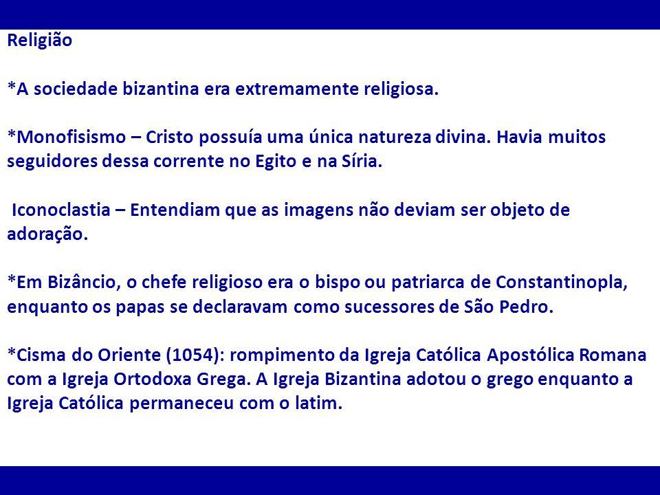 Religião *A sociedade bizantina era extremamente religiosa.