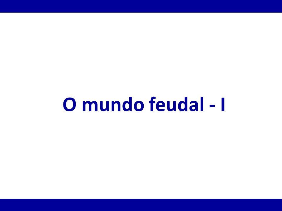 O mundo feudal - I