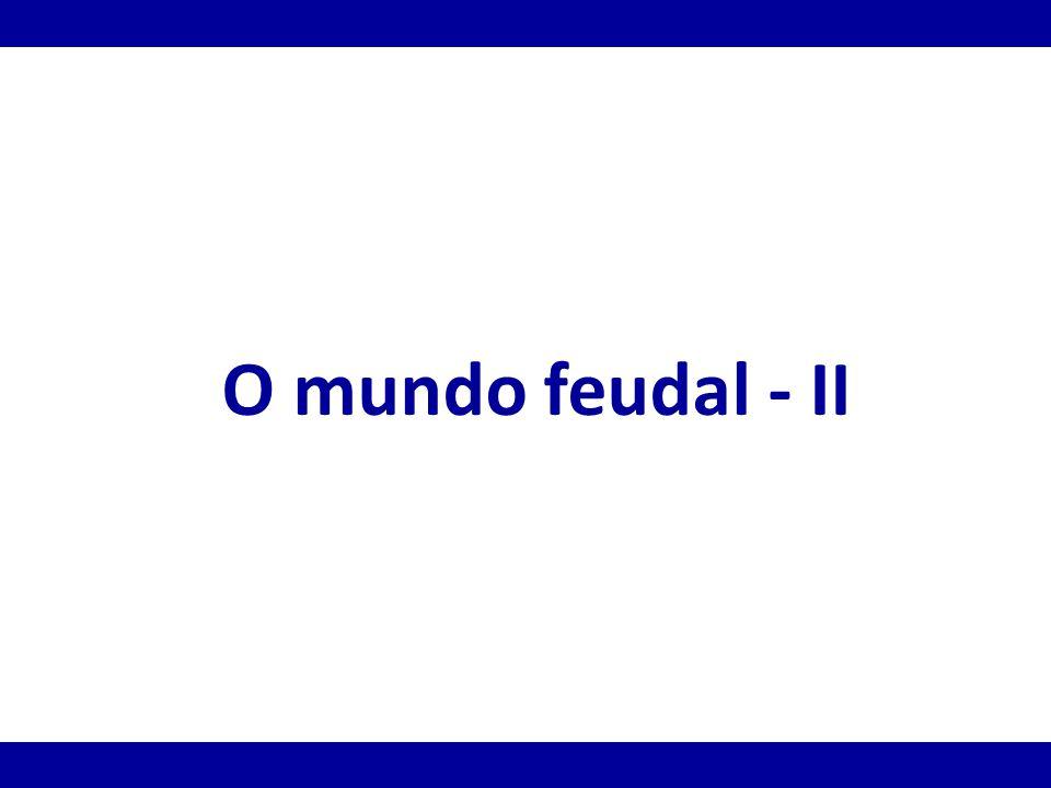 O mundo feudal - II