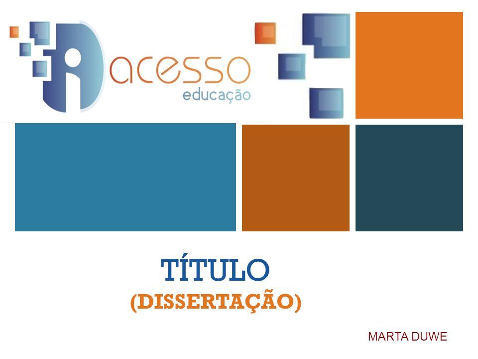 TÍTULO (DISSERTAÇÃO) MARTA DUWE