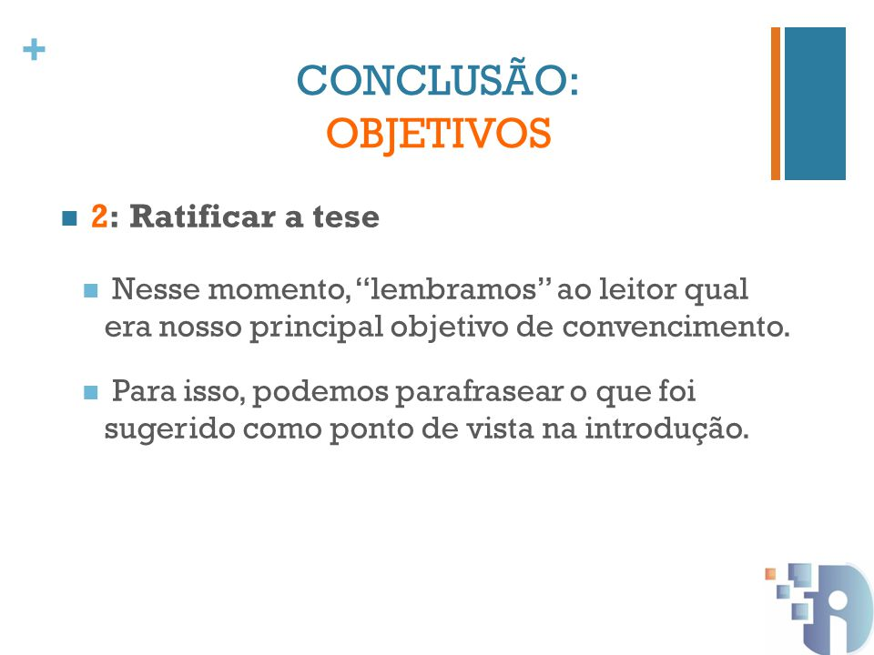 CONCLUSÃO: OBJETIVOS 2: Ratificar a tese