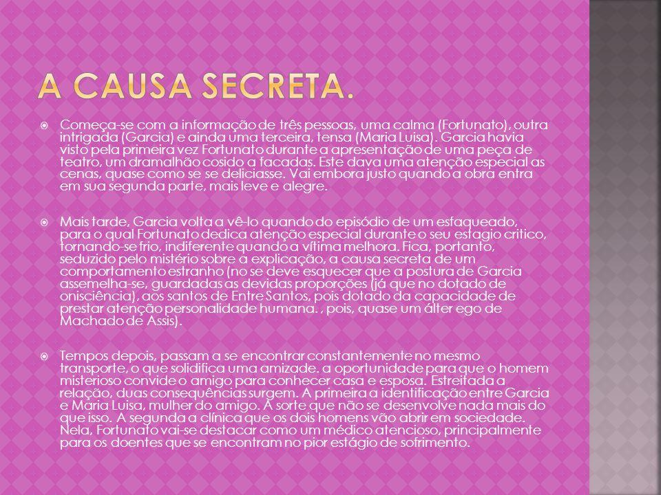 A causa secreta.