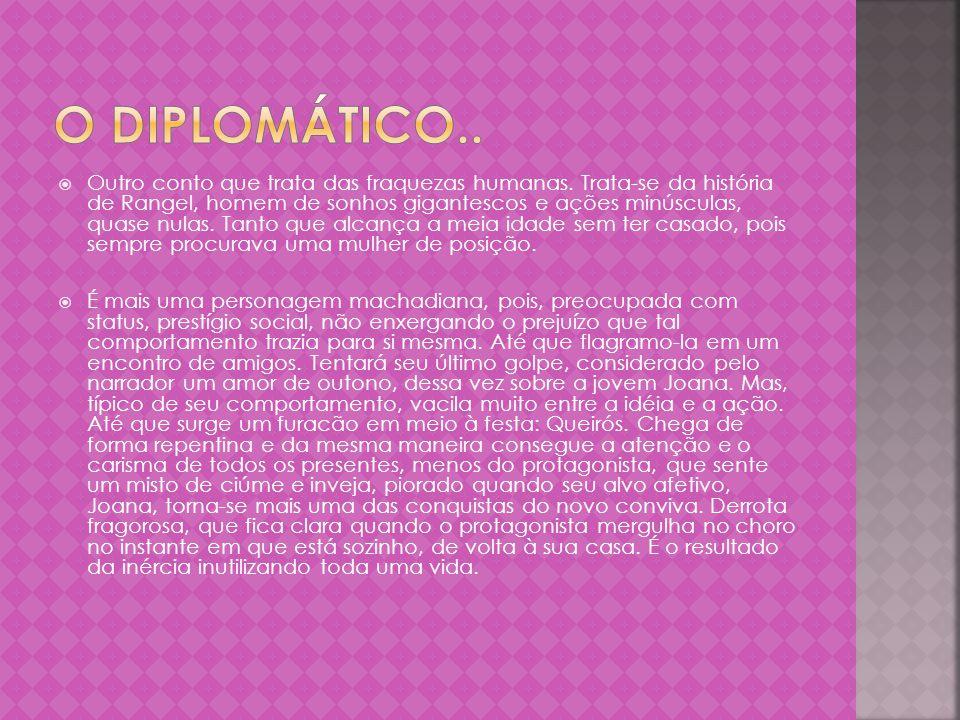 O Diplomático..