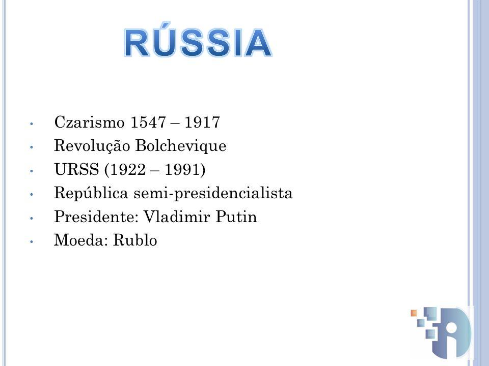 RÚSSIA Czarismo 1547 – 1917 Revolução Bolchevique URSS (1922 – 1991)
