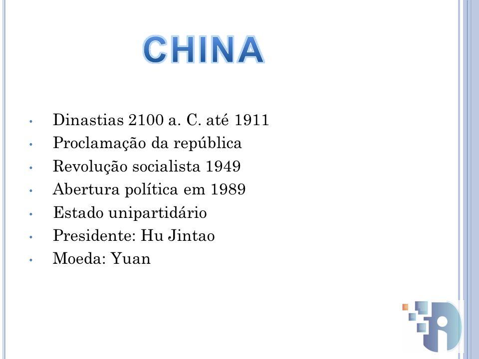 CHINA Dinastias 2100 a. C. até 1911 Proclamação da república