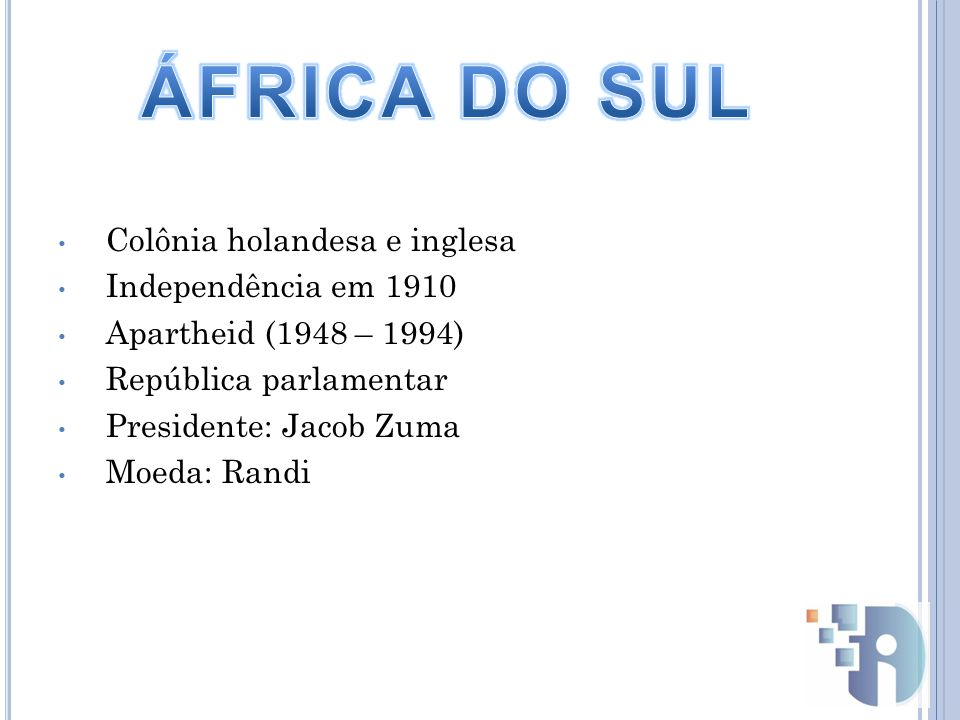 ÁFRICA DO SUL Colônia holandesa e inglesa Independência em 1910