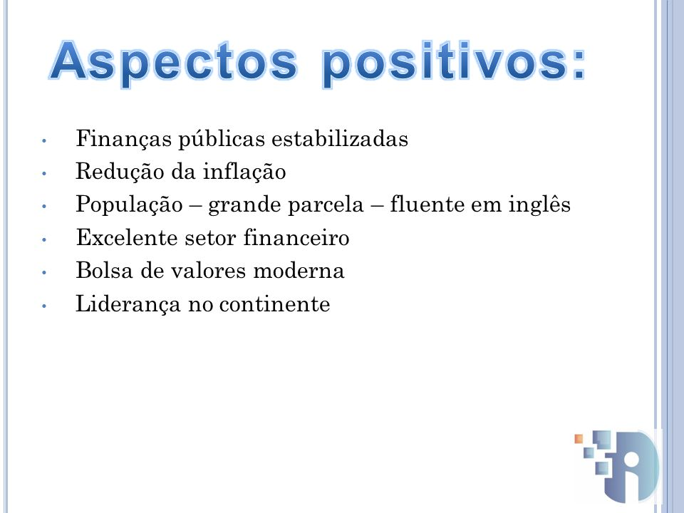 Aspectos positivos: Finanças públicas estabilizadas