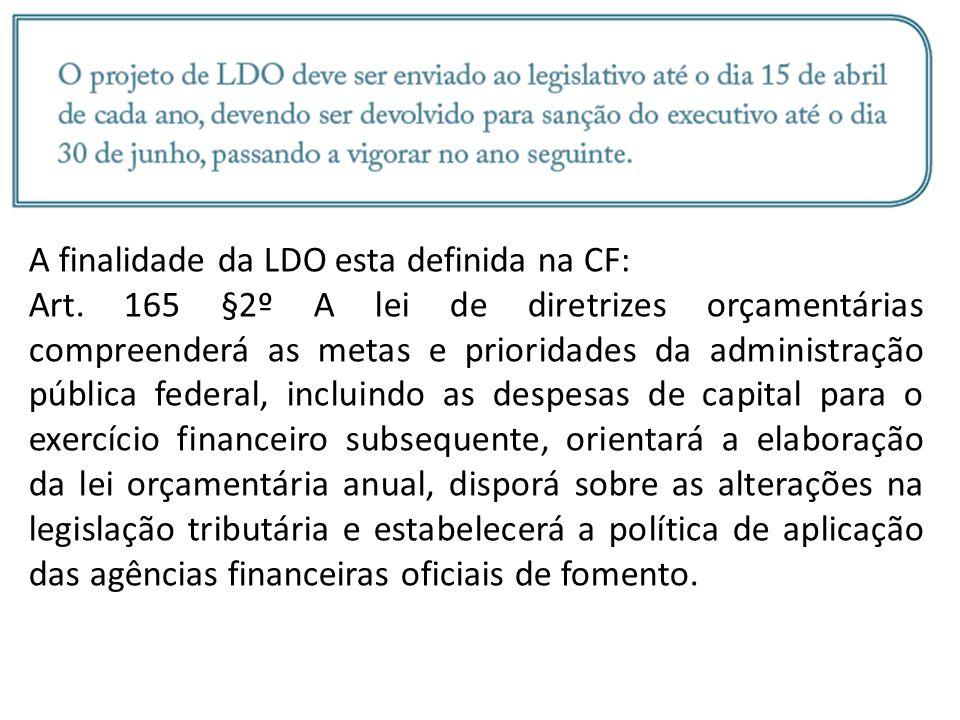 A finalidade da LDO esta definida na CF: