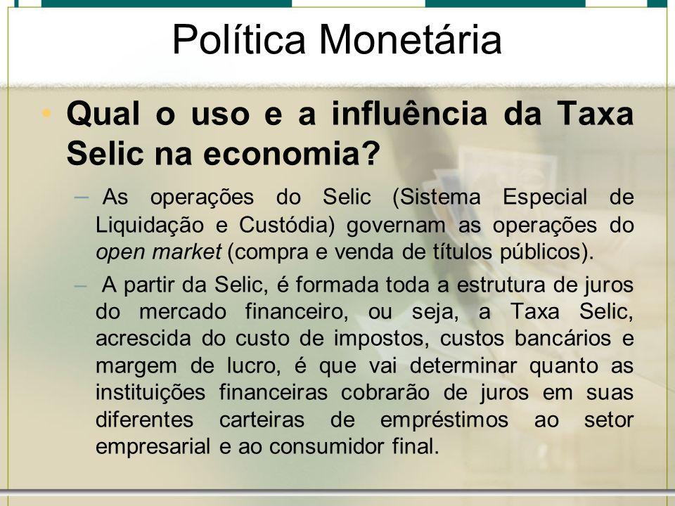 Política Monetária Qual o uso e a influência da Taxa Selic na economia