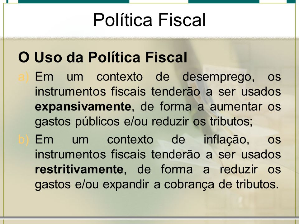 Política Fiscal O Uso da Política Fiscal